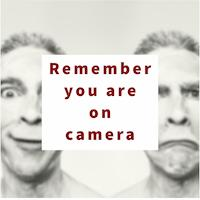 Remember You Are On Camera Image